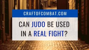 Can Judo Be Used In A Real Street Fight? - CraftofCombat.com