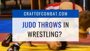 Are Judo throws allowed in Wrestling? - CraftofCombat.com