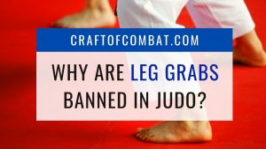 Why are leg grabs banned in judo? - CraftofCombat.com