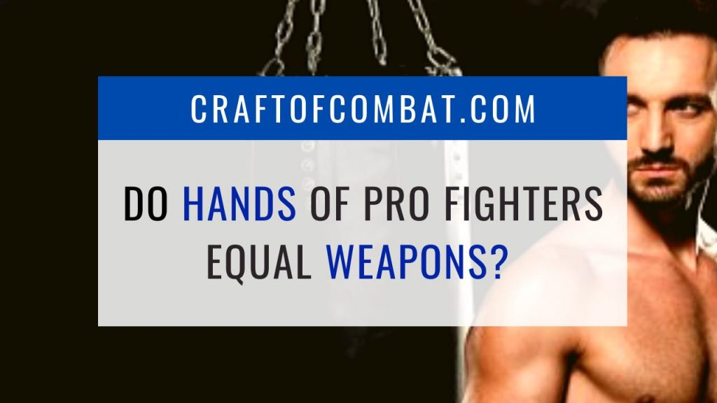 Do pro fighters have to register their hands as weapons? - CraftofCombat.com