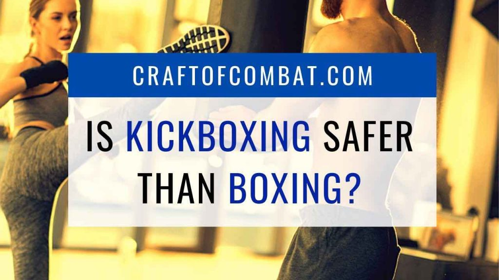 Is kickboxing safer than boxing? - CraftofCombat.com
