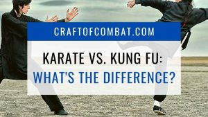 Karate vs. Kung Fu: What's the difference? - CraftofCombat.com