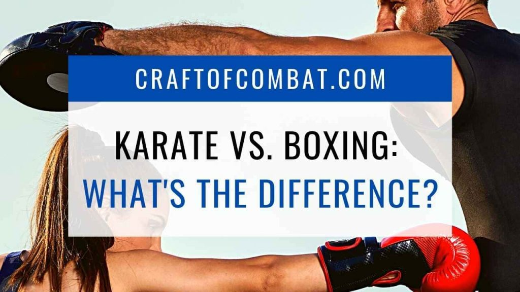 Karate vs. Boxing: What's the difference? - CraftofCombat.com
