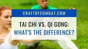 Tai Chi vs. Qi Gong: What's the difference? - CraftofCombat.com