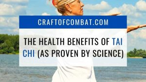The health benefits of Tai Chi (as proven by science) - CraftofCombat.com
