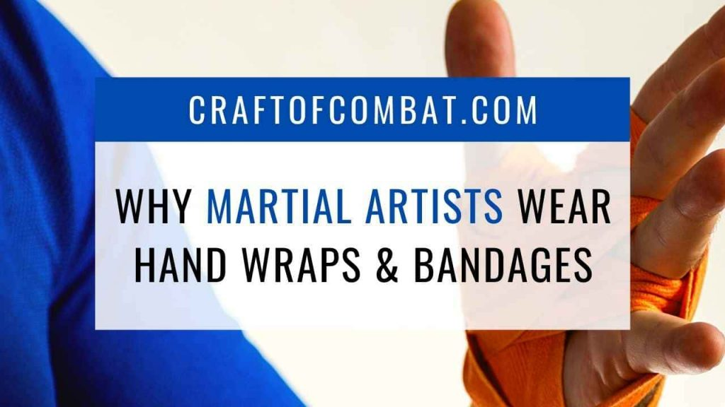 Why do martial artists wear hand wraps and bandages? - CraftofCombat.com