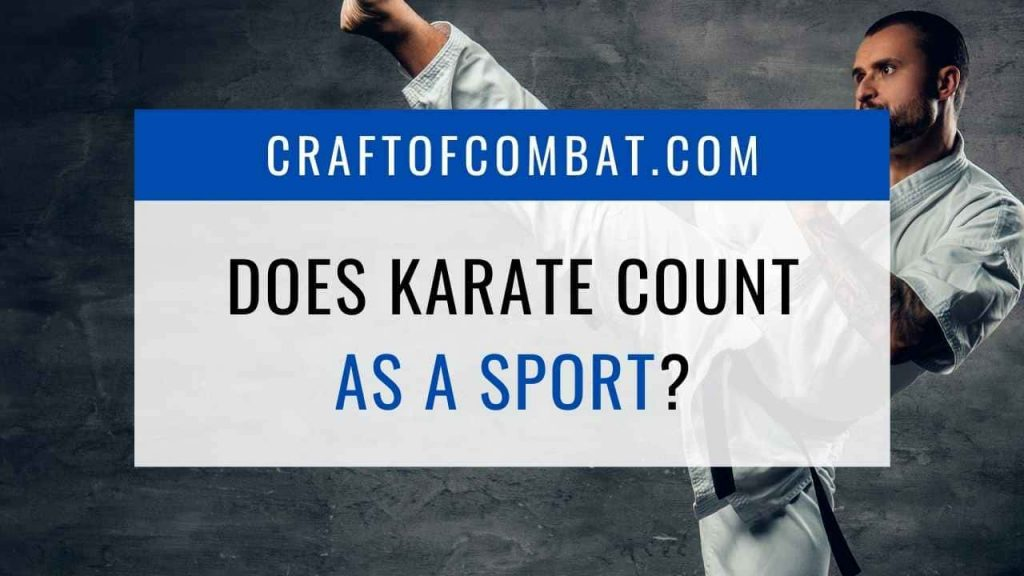 Does Karate count as a sport? - CraftofCombat.com
