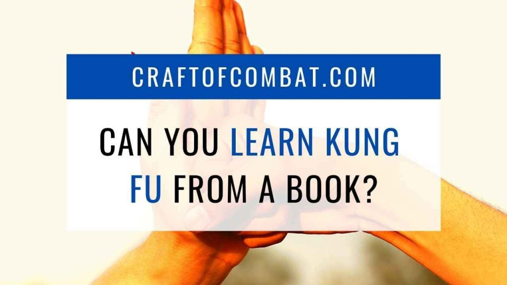Can you learn Kung Fu from a book? - CraftofCombat.com