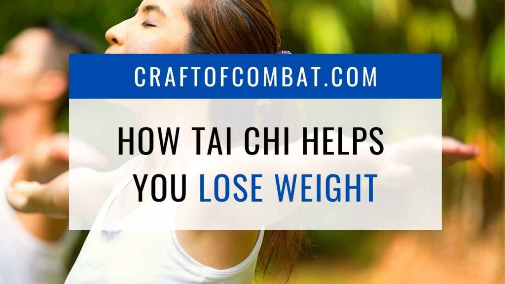 How Tai Chi Helps You Lose Weight - CraftofCombat.com